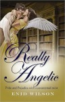 Really Angelic: Pride and Prejudice with a steamy paranormal twist - Enid Wilson