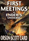 First Meetings in Ender's Universe - Orson Scott Card