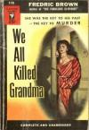 We All Killed Grandma - Fredric Brown
