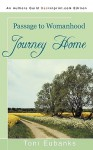 Journey Home: Passage to Womanhood - Toni Eubanks