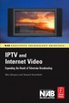 IPTV and Internet Video: Expanding the Reach of Television Broadcasting - Wes Simpson