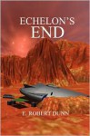 Echelon's End: Book 2: Sidereal Quest - E. Robert Dunn