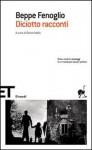 Diciotto racconti - Beppe Fenoglio, Dante Isella