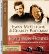 Long Way Round - Ewan McGregor, Charley Boorman