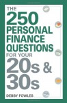 The 250 Personal Finance Questions for Your 20s and 30s - Debby Fowles