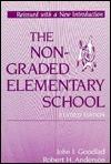 Nongraded Elementary School - John I. Goodlad, Robert H. Anderson