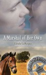 A Marshal of Her Own - Linda LaRoque
