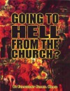 Going to Hell from the Church? - Gloria Chase