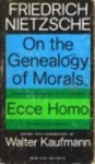 On the Genealogy of Morals and Ecce Homo - Friedrich Nietzsche, Walter Kaufmann, R.J. Hollingdale