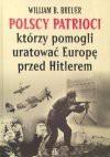 Polscy patrioci którzy pomogli uratować Europę przed Hitlerem - William B. Breuer