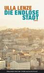 Die endlose Stadt - Ulla Lenze