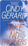 Take No Prisoners (Black Ops, #2) - Cindy Gerard
