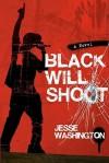 Black Will Shoot: A Novel - Jesse Washington