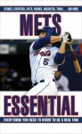 Mets Essential: Everything You Need to Know to Be a Real Fan - Matthew Silverman