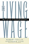 The Living Wage: Building a Fair Economy - Robert Pollin, Stephanie Luce