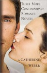 Three More Contemporary Romance Novels - Catherine Weber