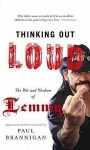 Thinking Out Loud: The Wit and Wisdom of Lemmy - Paul Brannigan