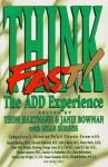 Think Fast: The ADD Experience - Thom Hartmann, Janie Bowman