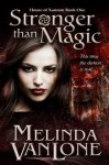 Stronger Than Magic (House of Xannon) - Melinda VanLone