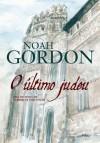O Último Judeu: Uma História de Terror na Inquisição - Noah Gordon