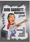 Bob Babbitt Awareness Guide: For Bass Players And All Fellow Musicians - Bob Babbitt