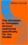 The Christian in Complete Armour (annotated) professional text version - William Gurnall