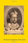 The Eternal Happiness of the Saints - Ven Cardinal Bellarmine, Brother Hermenegild TOSF