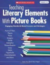 Teaching Literary Elements With Picture Books: Engaging, Standards-Based Lessons and Strategies - Susan Van Zile, Mary Napoli