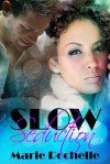 Slow Seduction - Marie Rochelle
