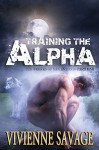 Training the Alpha - Part One: A Wolf-Shifter BBW Menage Paranormal Romance - Vivienne Savage