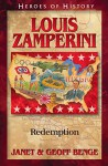 Louis Zamperini: Redemption (Heroes of History) - Janet Benge, Geoff Benge