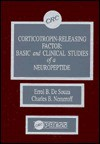 Corticotropin Releasing Factor: Basic And Clinical Studies Of A Neuropeptide - Errol B. De Souza, Charles B. Nemeroff
