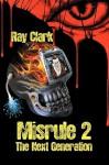 Misrule 2 the Next Generation - Ray Clark