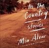 In the Country - Mia Alvar, Fidel Castro, Nancy Wu