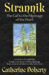 Strannik: The Call to the Pilgrimage of the Heart (Madonna House Classics) - Catherine de Hueck Doherty