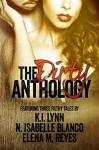 The Dirty Anthology - K.I. Lynn, N. Isabelle Blanco, Elena M. Reyes
