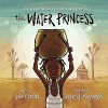 The Water Princess - Susan Verde, Georgie Badiel, Peter H. Reynolds