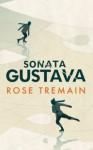 Sonata Gustava - Rose Tremain, Dominika Cieśla-Szymańska