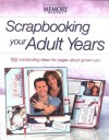 Scrapbooking Your Adult Years: 185 Outstanding Ideas For Pages About Grown Ups (Memory Makers) - Memory Makers Magazine