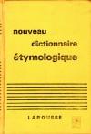 Nouveau Dictionaire Étymologique - Albert Dauzat, Jean Dubois, Henri Mitterand
