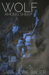 Wolf Among Sheep - Sara Dobie Bauer