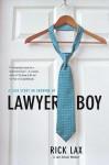 Lawyer Boy: A Case Study on Growing Up - Rick Lax, Steven Katz
