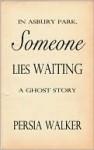 In Asbury Park, Someone Lies Waiting - Persia Walker