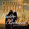 Water Bound: A Sea Haven Novel - Christine Feehan, Angela Brazil