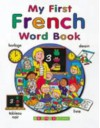 My First French Word Book (My First...series) - Jenny Tulip