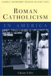 Roman Catholicism in America - Chester Gillis