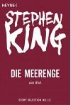 Die Meerenge: Story aus Blut (Story Selection 13) - Stephen King, Alexandra von Reinhardt