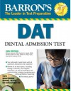 By Richard Lehman D.D.S., Sophia Saeed D.M.D., Donald Leslie Chi D.D.S., Edwin H. Hines D.D.S., Allen S. Otsuka Ph.D.: Barron's DAT: Dental Admissions Test Second (2nd) Edition - -Barron's Educational Series-