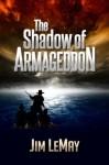 The Shadow of Armageddon - Jim LeMay, Judy Bullard