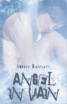Angel in Vain - Robert Bennett